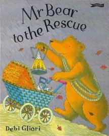 Mr Bear to the Rescue (Debi Gliori)