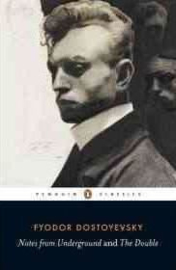 Notes From Underground And The Double (Fyodor Dostoyevsky)
