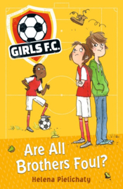 Girls Fc 3: Are All Brothers Foul? (Helena Pielichaty)