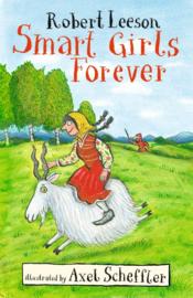 Smart Girls Forever (Robert Leeson, Axel Scheffler)
