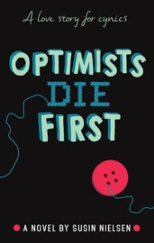 Optimists Die First (Susin Nielsen) Hardback