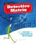 Detective Matrix en de moord op landgoed De Witte Raaf (Sanne de Bakker)