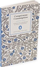 Conspicuous Consumption (Thorstein Veblen)