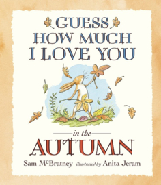 Guess How Much I Love You In The Autumn (Sam McBratney, Anita Jeram)