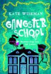 Gangsterschool 2 (Kate Wiseman)