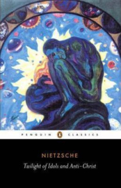 Twilight Of Idols And Anti-christ (Friedrich Nietzsche)