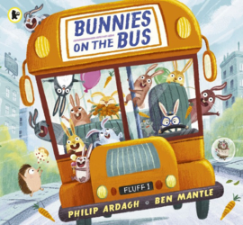 Bunnies On The Bus (Philip Ardagh, Ben Mantle)