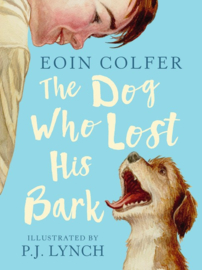 The Dog Who Lost His Bark (Eoin Colfer, P. J. Lynch)