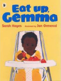 Eat Up, Gemma (Sarah Hayes, Jan Ormerod)