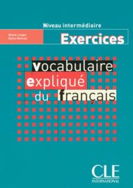 Vocabulaire expliqué du français - Niveau intermédiaire - Exercices