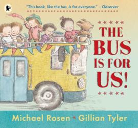 The Bus Is For Us! (Michael Rosen, Gillian Tyler)