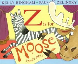 Z is for Moose (Kelly L Bingham & Paul O. Zelinsky) Paperback / softback