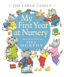 The Large Family: My First Year At Nursery (Jill Murphy)