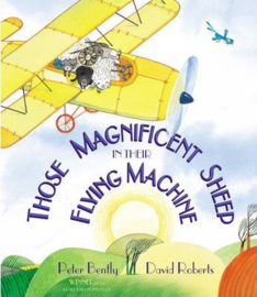 Those Magnificent Sheep In Their Flying Machine (Peter Bently & David Roberts) Paperback / softback