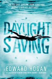 Daylight Saving (Edward Hogan)