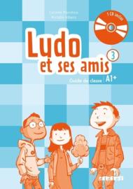 Ludo et ses amis 3 A1+ - Guide de classe