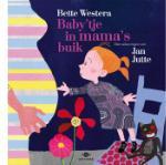 Baby'tje in mama's buik (Bette Westera)
