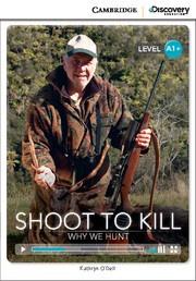 Shoot to Kill: Why We Hunt