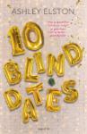 10 blind dates (Ashley Elston)