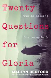 Twenty Questions For Gloria (Martyn Bedford)