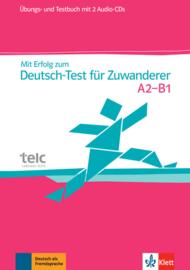 Mit Erfolg zum Deutsch-Test für Zuwanderer Übungs- und Testbuch + 2 Audio-CDs