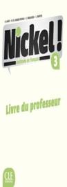 Nickel! 3 - Niveaux B1/B2 - Livre du professeur