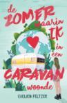 De zomer waarin ik in een caravan woonde (Evelien Feltzer)