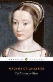 The Princesse De Cleves (Madame Lafayette)