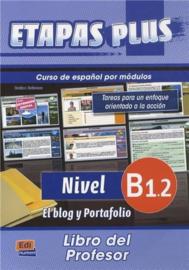 Etapas Plus B1.2. El blog y portafolio - Libro del profesor