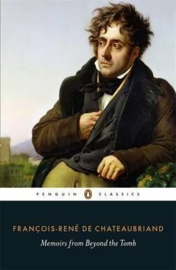 Memoirs From Beyond The Tomb (François-rené De Chateaubriand)