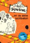 Silvester... en de lekke luchtballon (Willeke Brouwer)
