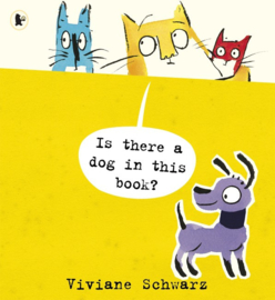 Is There A Dog In This Book? (Viviane Schwarz, Silvia Schwarz)