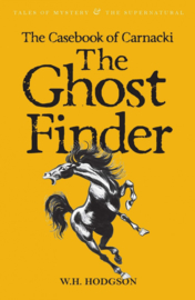 The Casebook of Carnacki the Ghost-Finder (Hodgson, W.H.)