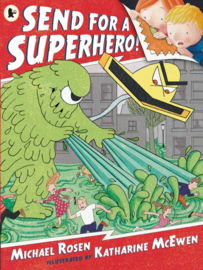 Send For A Superhero! (Michael Rosen, Katharine McEwen)