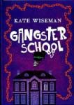 Gangsterschool (Kate Wiseman)