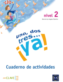 Uno, dos, tres… ¡ya! 2 - Cuaderno de actividades 2