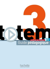 Totem 3 B1 - Guide pédagogique