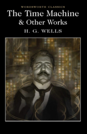 The Time Machine & Other Works (Wells, H. G.)