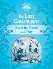 Classic Tales Second Edition Level 1 The Lazy Grasshopper Book & Play