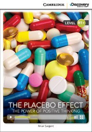 The Placebo Effect: The Power of Positive Thinking