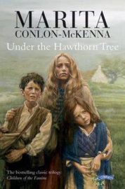 Under the Hawthorn Tree Children of the Famine (Marita Conlon-McKenna, Donald Teskey, PJ Lynch)