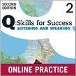 Q Skills For Success Level 2 Listening & Speaking Student Online Practice