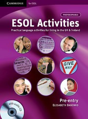 ESOL Activities Pre-entry with Audio CD Practical Language Activities for Living in the UK and Ireland