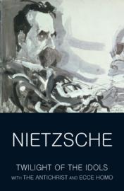 Twilight of the Idols/Antichrist/Ecce Homo (Nietzsche, F.)