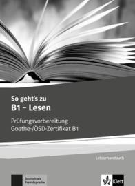 So geht's zu B1 - Lesen Lerarenboek met Kopiervorlagen en Lösungen aller Aufgaben der Modelltests