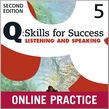 Q Skills For Success Level 5 Listening & Speaking Student Online Practice