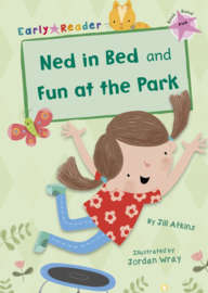 Ned in Bed and Fun at the Park