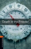 Oxford Bookworms Library Level 2: Death In The Freezer