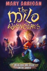 Milo and One Dead Angry Druid The Milo Adventures: Book 1 (Mary Arrigan, Neil Price)