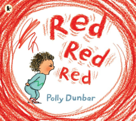 Red Red Red (Polly Dunbar)